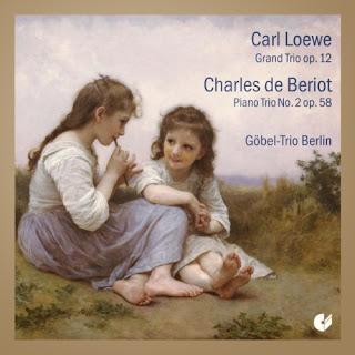 Loewe: Grand Trio, Op. 12 - Beriot: Piano Trio No. 2, Op. 58