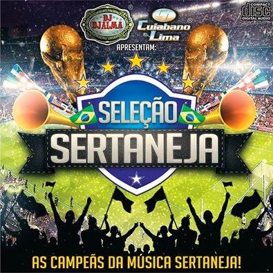 Dj Djalma - Sele��o Sertaneja - Especial Copa 2014