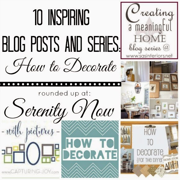 "10 Inspiring ""How to Decorate"" Blog Posts and Series, rounded up at Serenity Now"