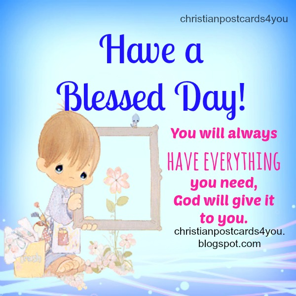 Blessed Day Quotes Extraordinary Have A Blessed Day Christian Image And Quotes Christian Cards For You