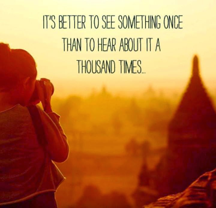 better to see something once quote, best travel quotes, travel quote pictures