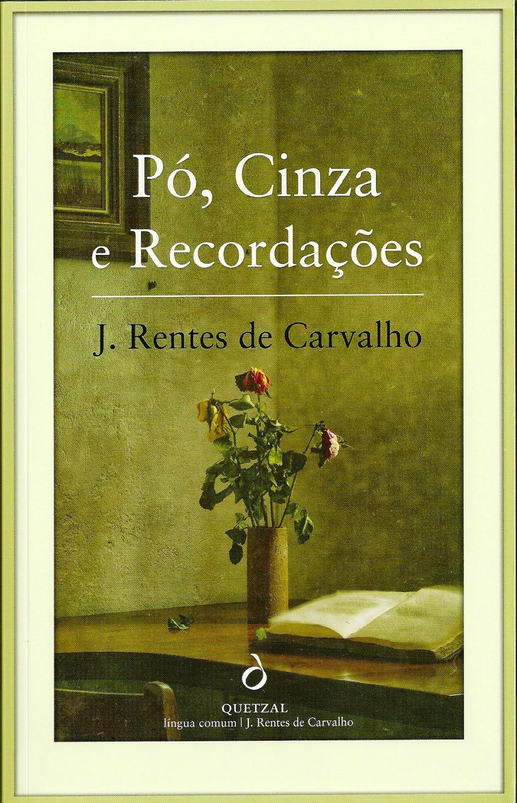 Pó Cinza e Recordações de José Rentes de Carvalho