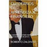 http://www.amazon.es/CUADERNOS-APRENDIZAJE-FINANCIERO-CUADERNO-ESFUERZO-ebook/dp/B00TRHWA7S/ref=sr_1_2?ie=UTF8&qid=1424555174&sr=8-2&keywords=roberto+zaldivar