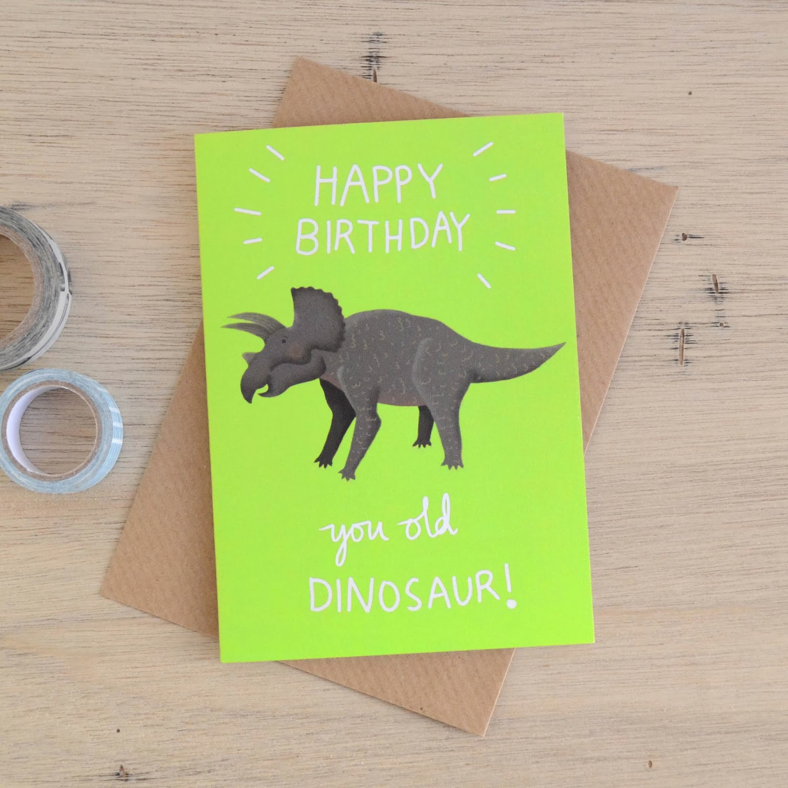http://folksy.com/items/5725531-You-Old-Dinosaur-Birthday-Card