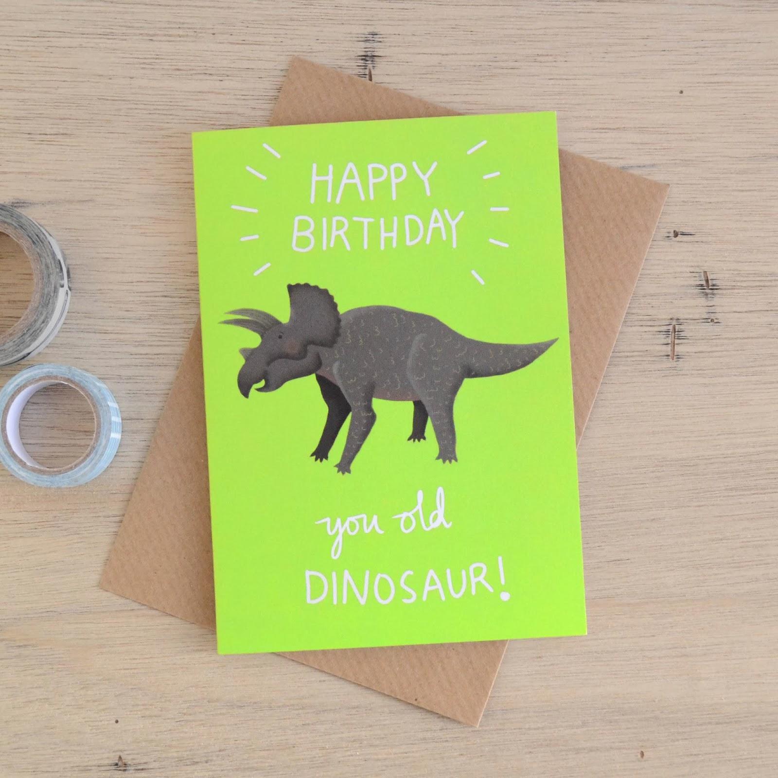 http://folksy.com/items/5725531-You-Old-Dinosaur-Birthday-Card
