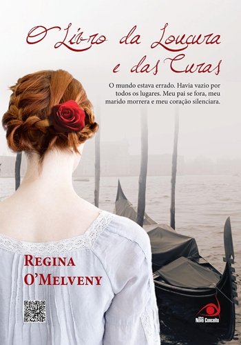 O Livro da Loucura e das Curas - Regina O´Melveny