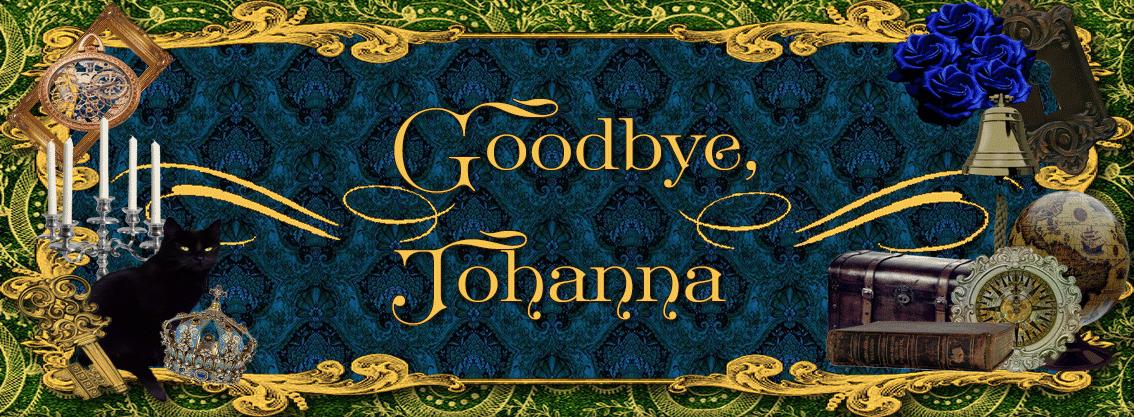Goodbye, Johanna