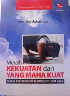 buku meraih kekuatan dari Yang Maha Kuat M Lili Nur Aulia