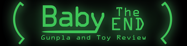 Baby TheEnd&#39;s Gunpla and Toy Review