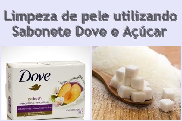 Como fazer limpeza de pele com Sabonete Dove!