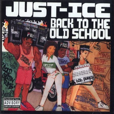 Just Ice - Back To The Old School (1986) Flac