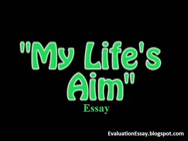 essay on aim of life Dissertation litteraire axel preiss essay on my aim in life in urdu research for thesis essay on cause and effect.