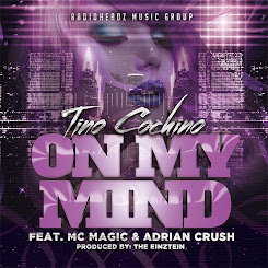 """On My Mind"" feat  MC Magic & Adrian Crush (New Single)"