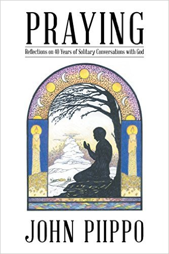 Praying: Reflections on 40 Years of Solitary Conversations with God