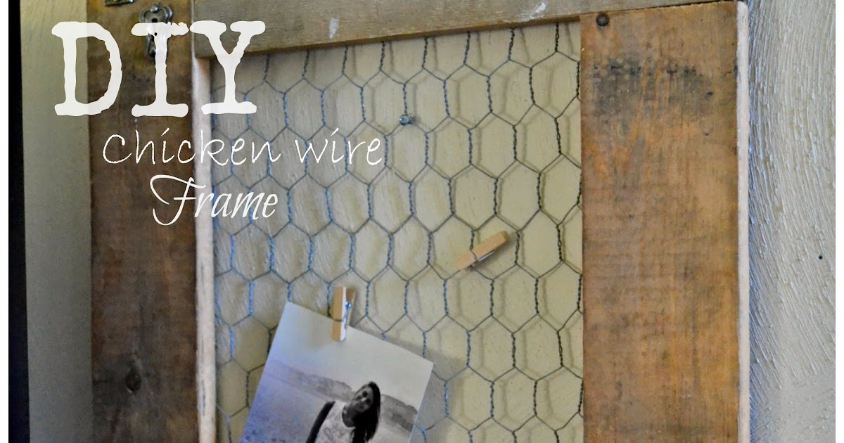 Beachwood Place: DIY Chicken Wire Frame