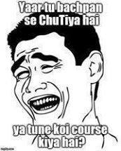 Hindi Facebook Comment Yaar tu bachpan se hi chutiya hai ya tunay koi course kiya hua hai, crazy hindi comment picture
