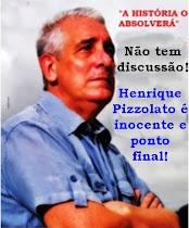 Solidários a Henrique Pizzolato