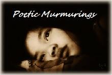 Poetic Murmurings