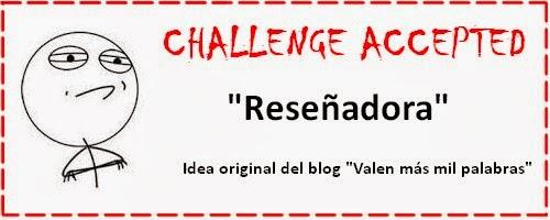http://valenmasmilpalabras.blogspot.com.es/2014/01/challenge-accepted-resenadora.html