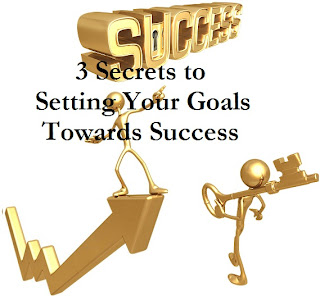 3 Secrets to Setting Your Goals towards Success