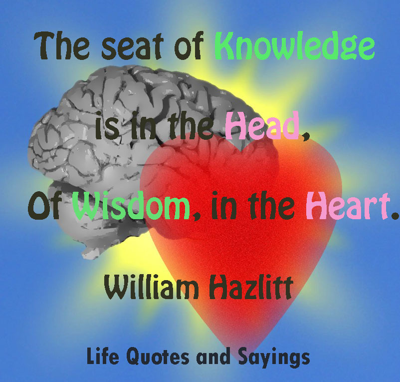 The Seat Of Knowledge : Life quotes and sayings seat of knowledge is in the head