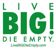 Live BIG! Die Empty. On Facebook
