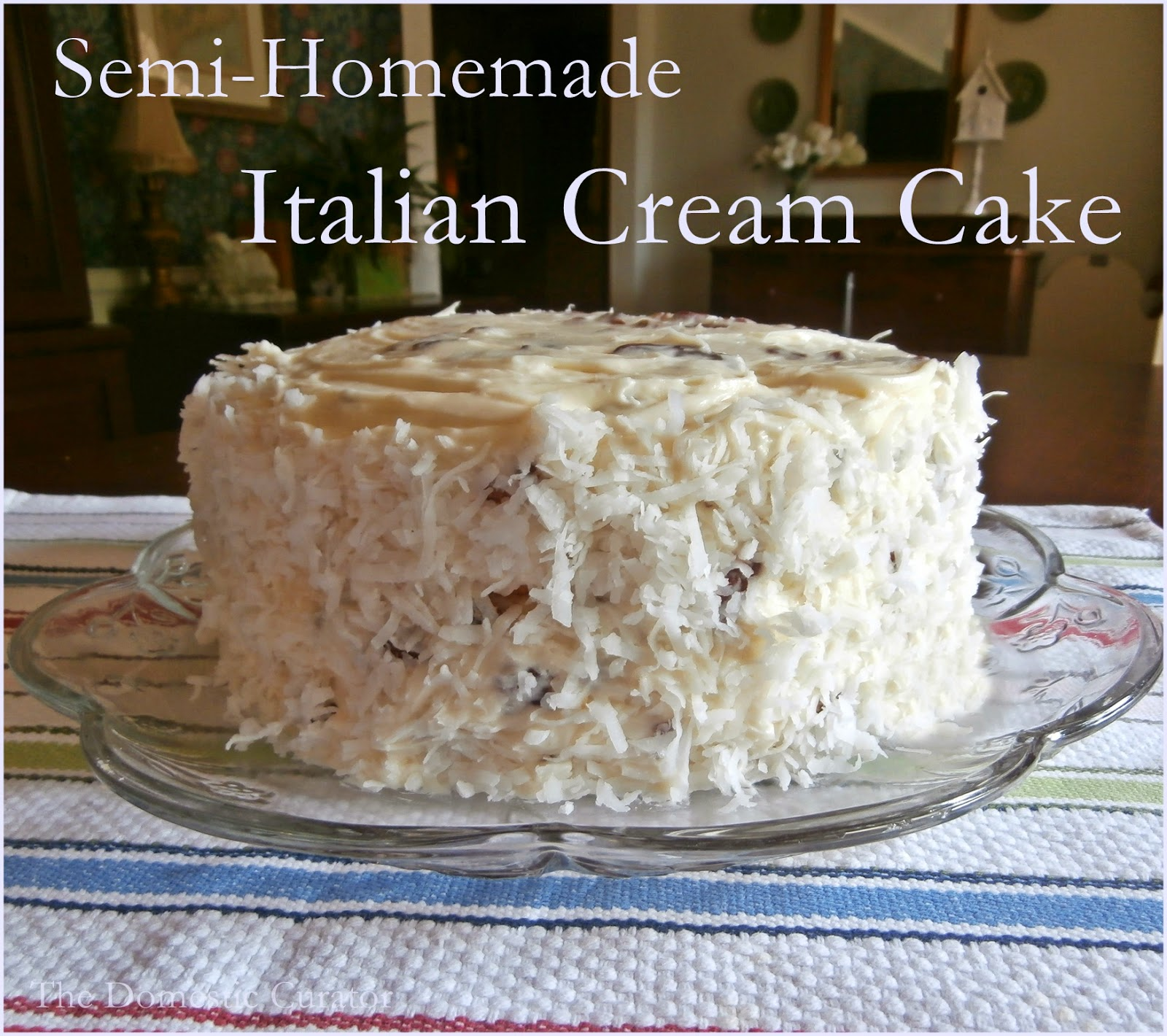 Italian Cream Cake Is A Spectacular No Doubt About It This Quick And Easy Layered Version Of Stately The Perfect Dessert For Any Special