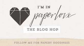 http://www.paperphilia.co.uk/paperlove/the-paperlove-blog-hop