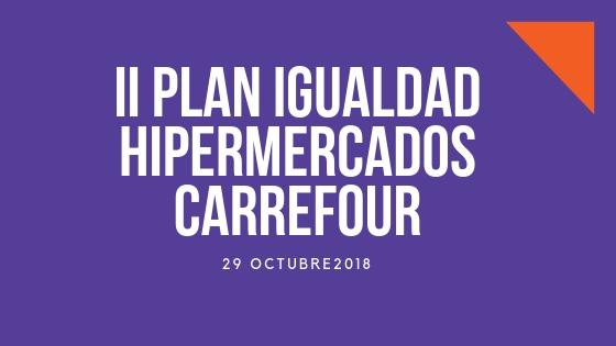 II Plan de Igualdad Hipermercados Carrefour