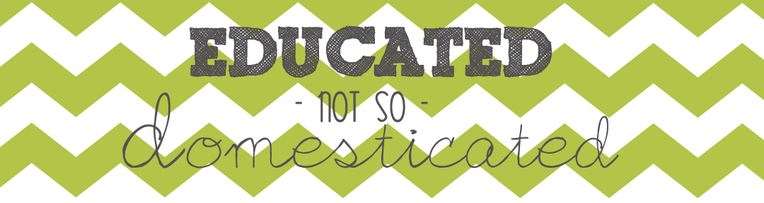 educated...<br> not so domesticated