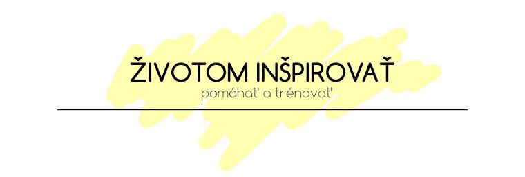 životom inšpirovať