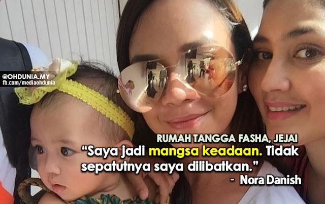 """Rumah tangga Fasha, Jejai: """"Saya mangsa keadaan."""" - Nora Danish"""