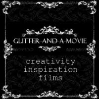 Glitter and a Movie