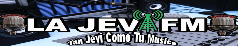 Www.lajevifm.com | Tan Jevi Como Tu Musica