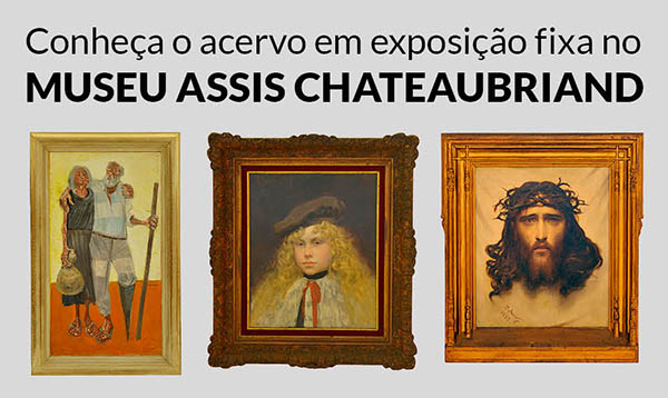 Museu Assis Chateaubriand