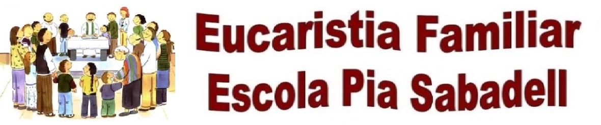 Eucaristia Familiar Escola Pia Sabadell