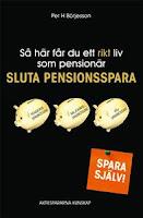 Per H Börjesson: Så här får du ett rikt liv som pensionär - Sluta pensionsspara