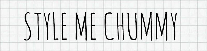 STYLE ME CHUMMY
