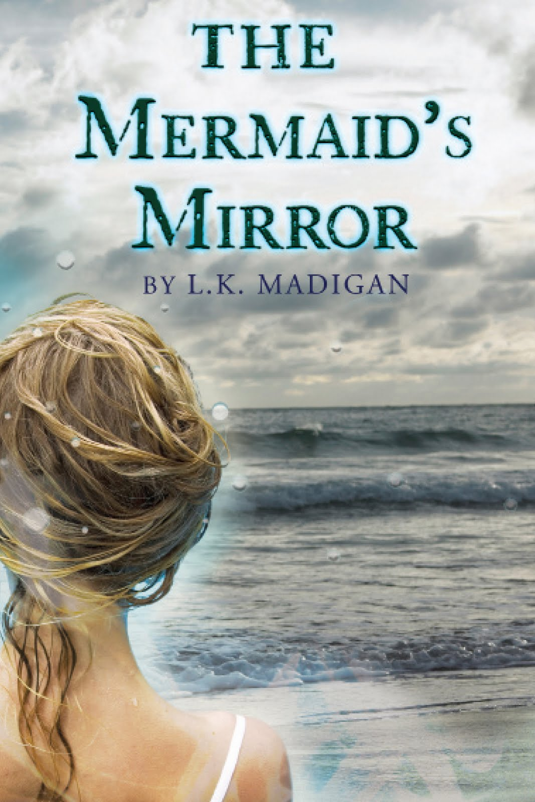 The Mermaid's Mirror L. K. Madigan