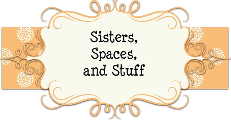 Sisters, Spaces, and Stuff