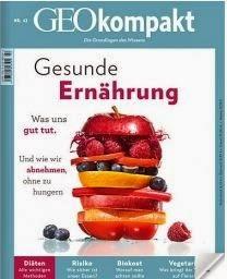 GEOKompakt- Gesunde Ernährung. Sehr lesenswert.