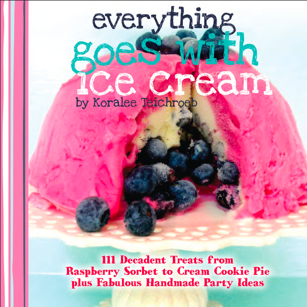 Everything goes with Ice cream by Koralee Teichroeb