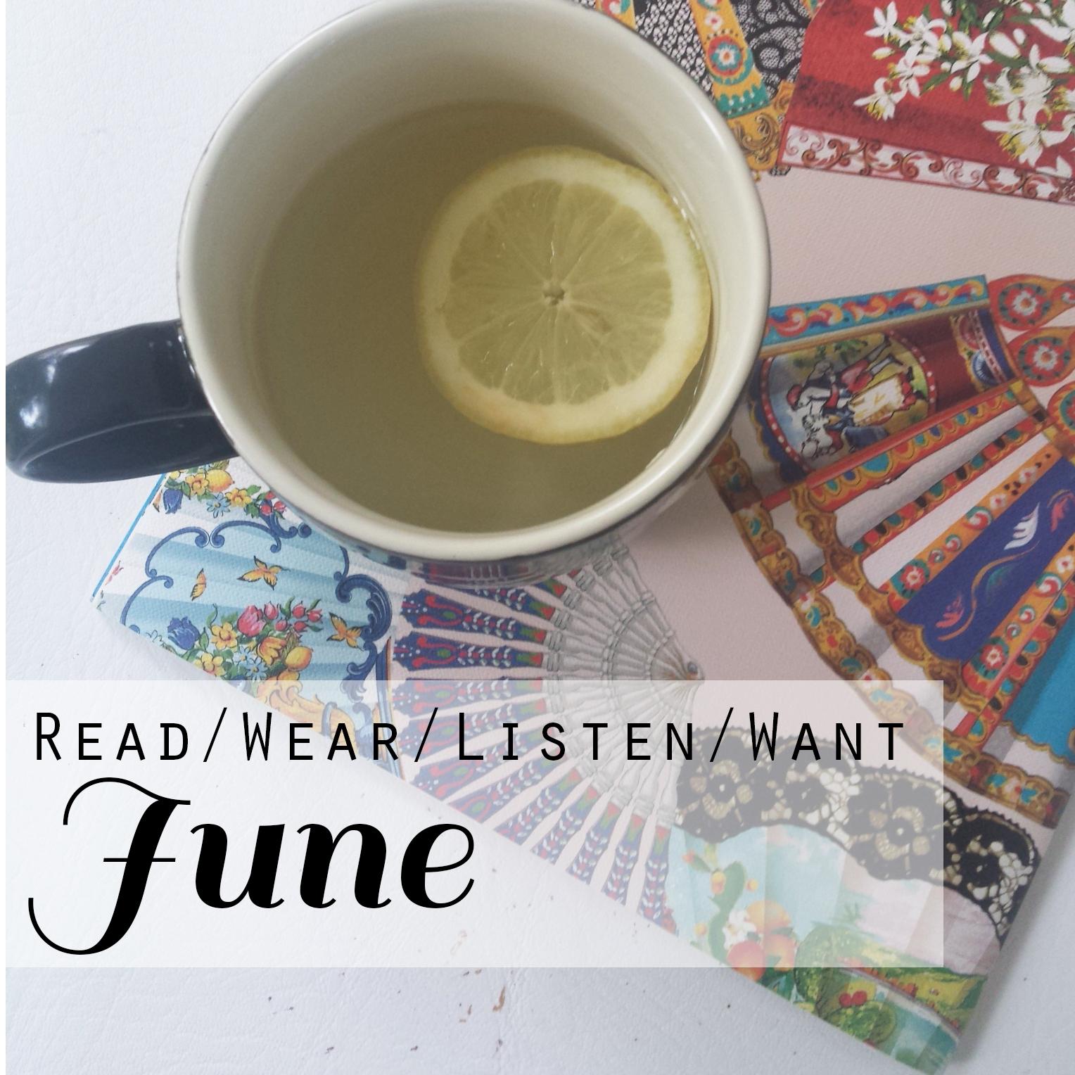 Read/Wear/Listen/Want | June