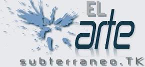 EL ARTE SUBTERRANEO