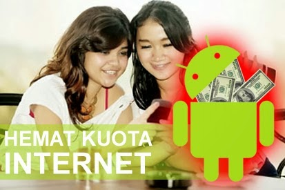 Aplikasi Android untuk Menghemat Kuota