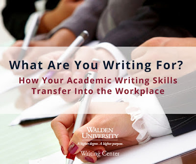 What Are You Writing For? How Your Academic Writing Skills Transfer Into the Workplace | Walden University Writing Center Blog
