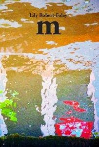 "Paris-based author, Lily Robert Foley, launched her first book ""M"" June 25th in Paris"