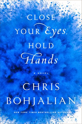 Close Your Eyes, Hold Hands, Chris Bohjalian