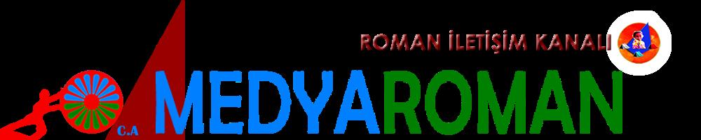 MEDYA ROMAN Romanlar  Roman televizyonu Roman Düğün Geleneği Roman Havası Roman Kültürü Romanca