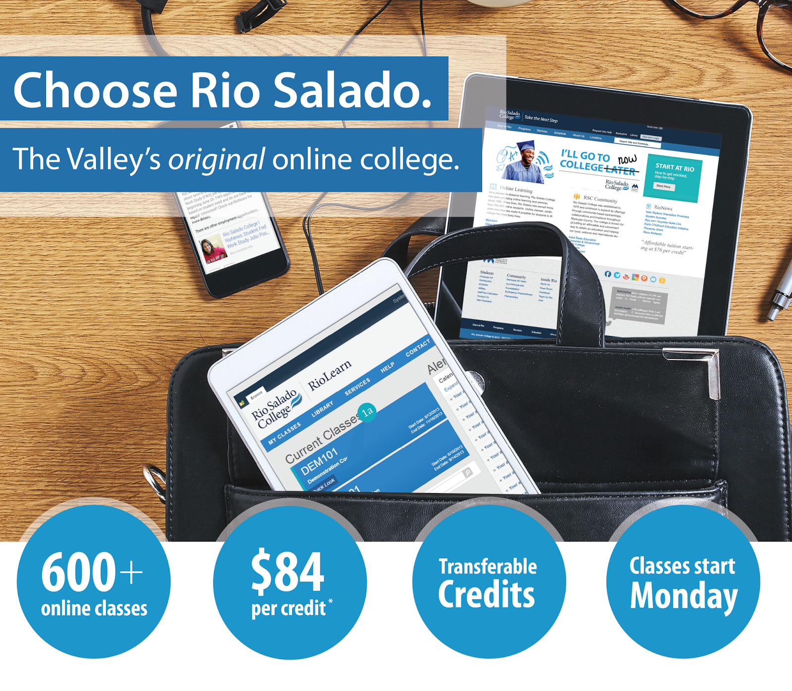 Image of online learning tools.  Text: Choose Rio Salado.  The Valley's original online college.  600+ online classes.  $84 per credit.  Transferable Credits.  Classes start Monday.